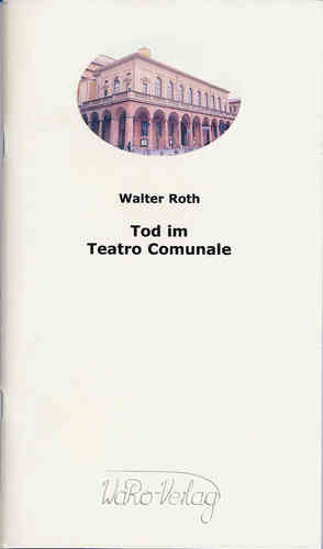 Walter Roth_Tod im Teatro Comunale